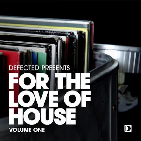 Defected Presents: For The Love Of House Volume 1 (2013)