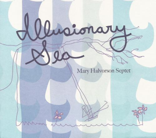 Mary Halvorson Septet - Illusionary Sea (2013)