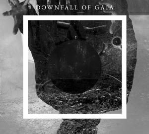Downfall of Gaia - Downfall of Gaia (2013)