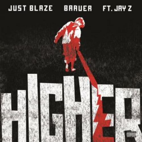 Just Blaze and Baauer ft. Jay Z - Higher (2013) [Single]