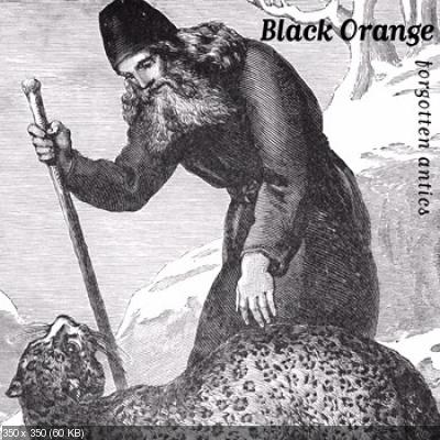 Black Orange - Forgotten Antics (2013)